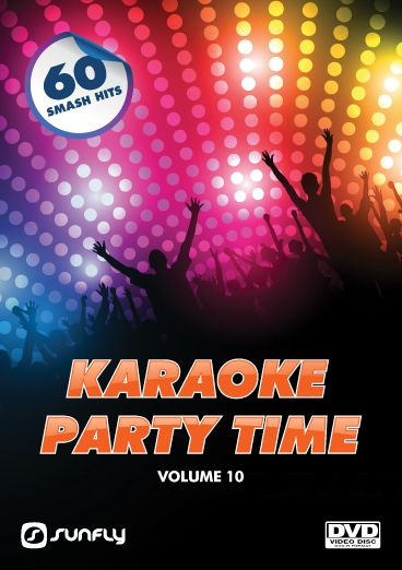 Sunfly Karaoke Party Time Collection Volume 10 on DVD. Collect them all for the ultimate party mix.