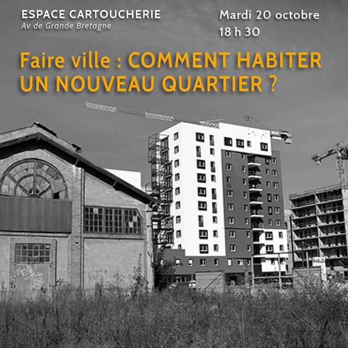 Débat « Faire ville : COMMENT HABITER UN NOUVEAU QUARTIER ? », Toulouse (31300), Midi-Pyrénées