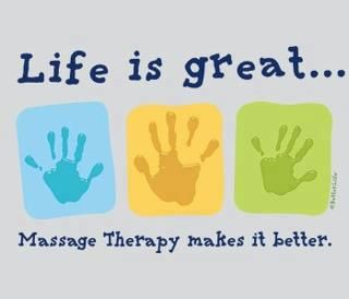 Life is great...Massage Therapy makes it better.