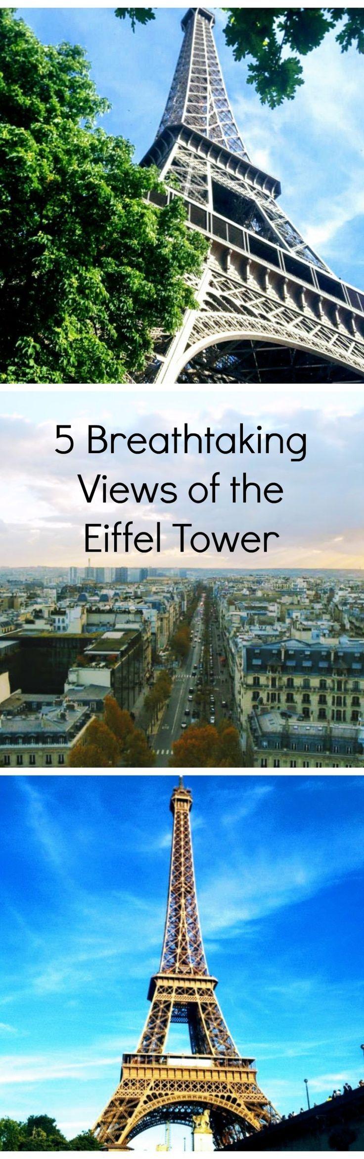 5 Breathtaking Views of the Eifeel Tower