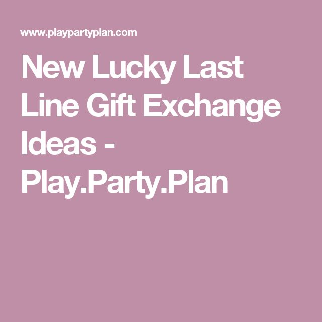 New Lucky Last Line Gift Exchange Ideas - Play.Party.Plan