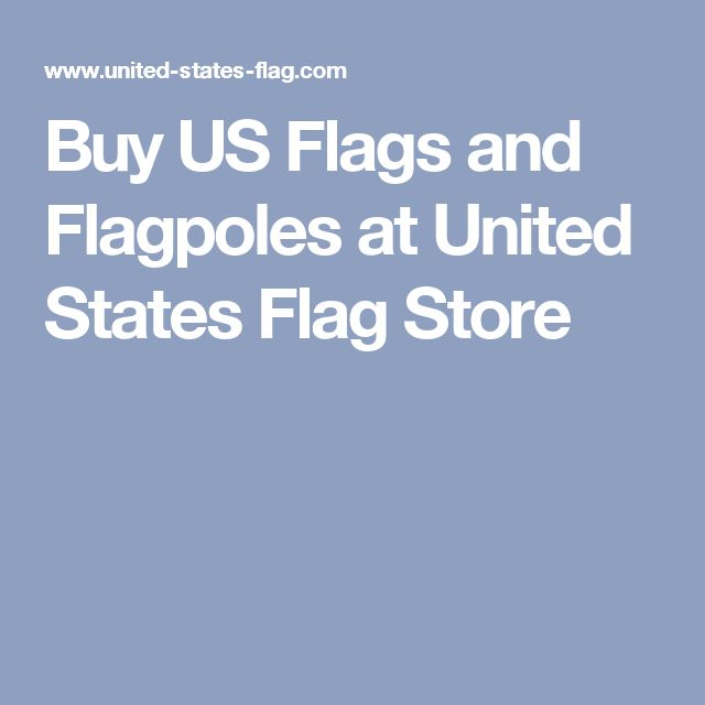 Buy US Flags and Flagpoles at United States Flag Store