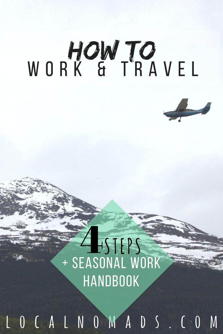 Travel & Work Seasonal Work Travel Seasons Wanderlust Travel Job