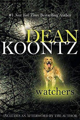 Watchers by Dean Koontz | 51 Books All Animal Lovers Should Read