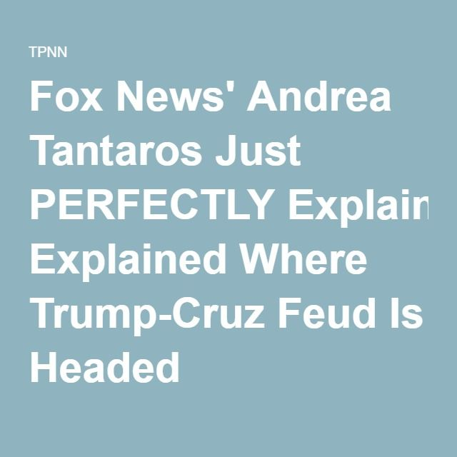 Fox News' Andrea Tantaros Just PERFECTLY Explained Where Trump-Cruz Feud Is Headed