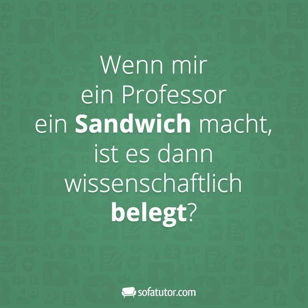 """""""Wenn mir ein Professor ein Sandwich macht, ist es dann ..."""