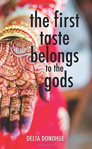 The First Taste Belongs to the Gods by Delta Donohue https://www.amazon.com/dp/0999229001/ref=cm_sw_r_pi_dp_U_x_NFCiAbV637YNT