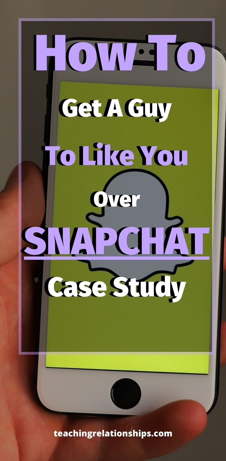 How To Get A Guy To Like U Over Snapchat