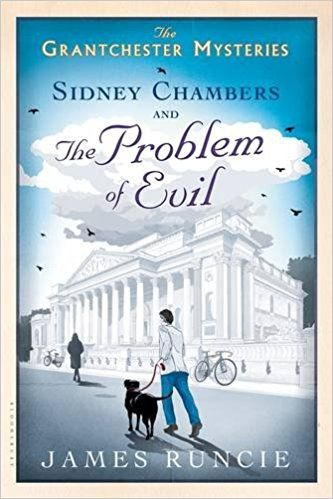 Sidney Chambers and the Problem of Evil - by James Runcie