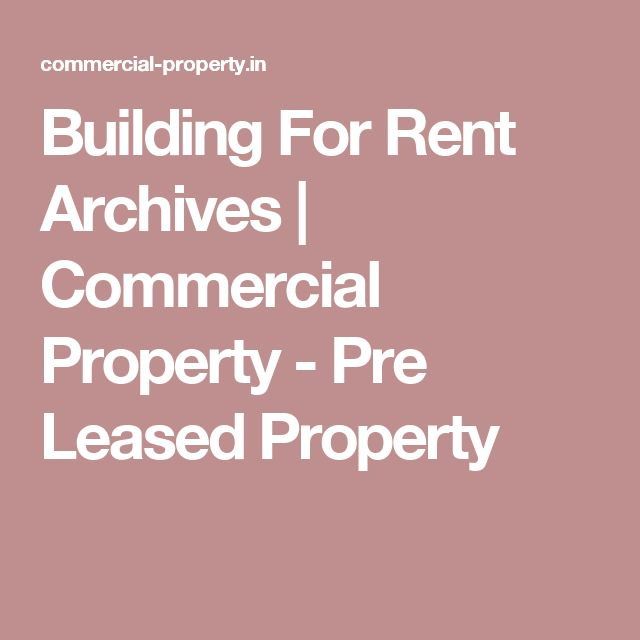 Building For Rent Archives | Commercial Property - Pre Leased Property