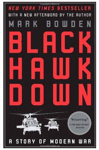 Black Hawk Down: A Story of Modern War by Mark Bowden,http://www.amazon.com/dp/080214473X/ref=cm_sw_r_pi_dp_ziTtsb1YA8RKYQDS