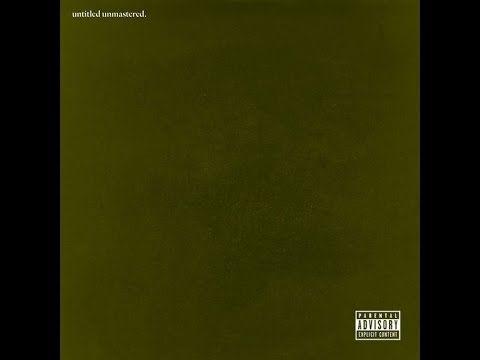 Kendrick Lamar - Untitled Unmastered (Full Album)