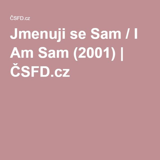 Jmenuji se Sam / I Am Sam (2001) | ČSFD.cz