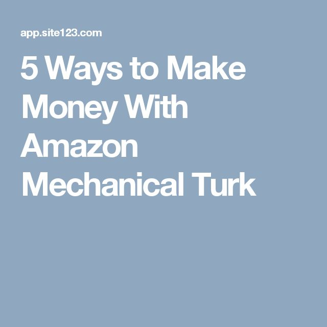 5 Ways to Make Money With Amazon Mechanical Turk