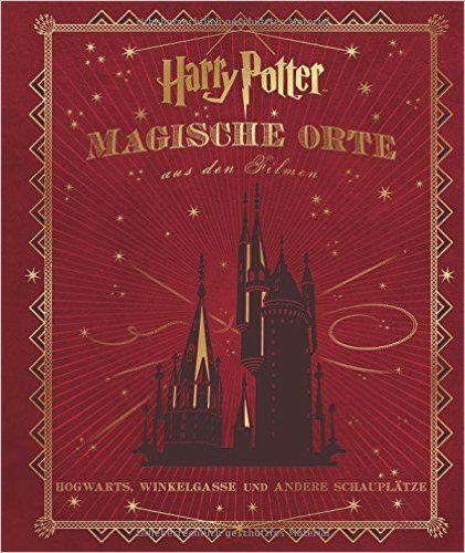 Harry Potter: Magische Orte aus den Filmen Hogwarts, Winkelgasse und andere Schauplätze: Amazon.de: Jody Revenson: Bücher