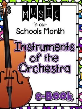 Music in Our Schools Month:  Instruments of the Orchestra eBook - Lots of teaching tips and freebies!
