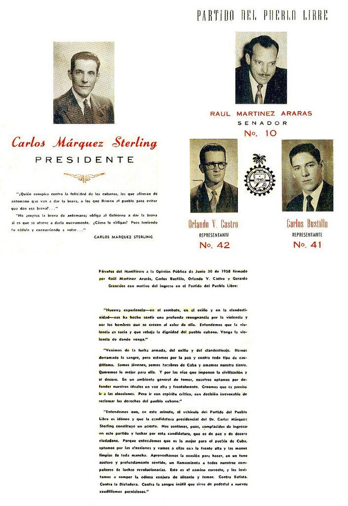 Partido del Pueblo Libre 1958 election campaign poster: Carlos Márquez-Sterling (President), Raul Matinez Araras (Senator), Orlando V. Castro (Representative), Carlos Bustillo (Representative). For information about Cuban History of this period please visit Cuba 1952-1959
