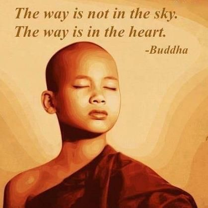 The way is in the heart... Find your way! <3<3