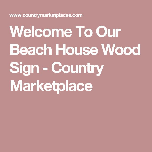 Welcome To Our Beach House Sign: 463 Best Beach House Signs Images On Pinterest