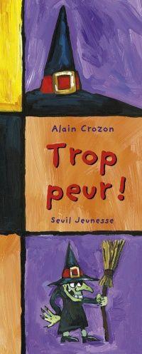 Trop peur ! - Alain Crozon