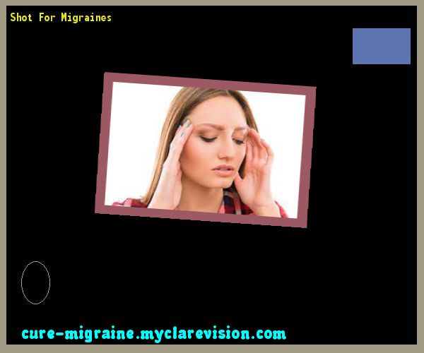 Shot For Migraines 132852 - Cure Migraine