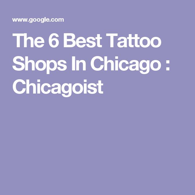 The 6 Best Tattoo Shops In Chicago : Chicagoist