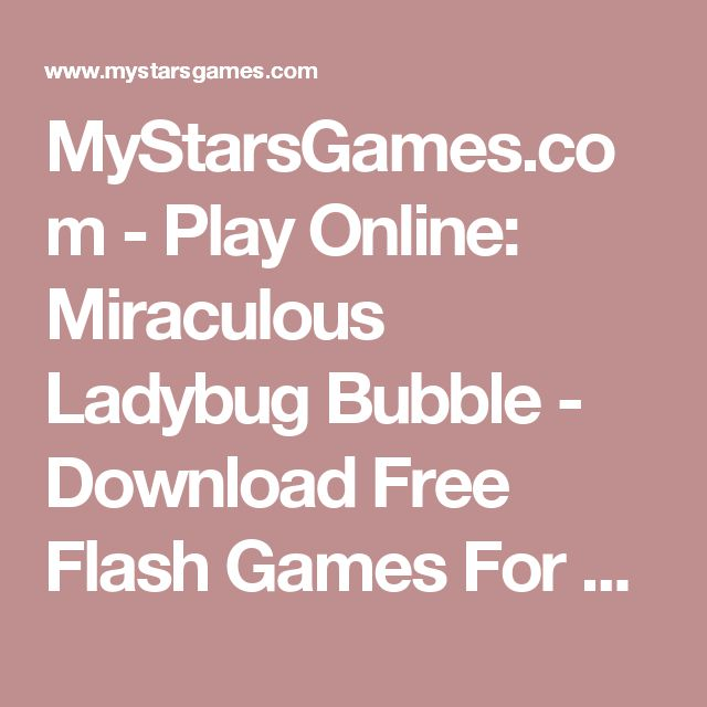 MyStarsGames.com - Play Online: Miraculous Ladybug Bubble - Download Free Flash Games For Your Website