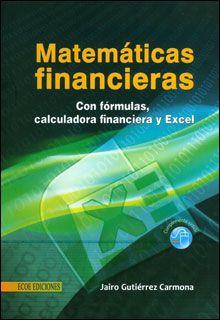 Gutiérrez Carmona, Jairo. Matemáticas financieras con formulas, calculadora financiera y excel. Colombia: Ecoe Ediciones, 2012. ProQuest ebrary. Web. 4 September 2015.