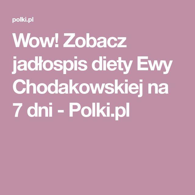 Wow! Zobacz jadłospis diety Ewy Chodakowskiej na 7 dni - Polki.pl