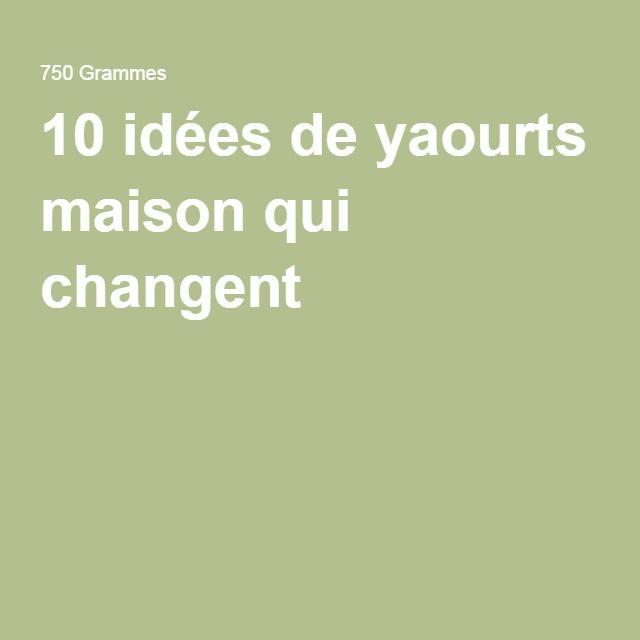 10 idées de yaourts maison qui changent