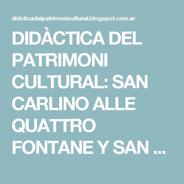 DIDÀCTICA DEL PATRIMONI CULTURAL: SAN CARLINO ALLE QUATTRO FONTANE Y SAN ANDREA QUIRINALE. DOS PARADIGMAS DE LA ARQUITECTURA BARROCA ROMANA.