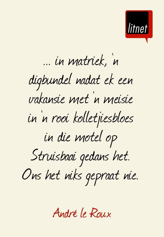 Andre le Roux #Afrikaans #Nederlands #idiome #segoed #suidafrika #skrywers