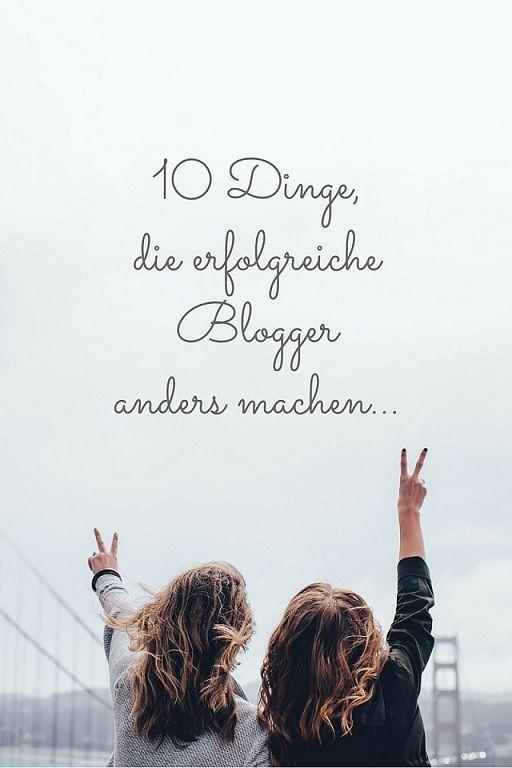 10 Dinge, die erfolgreiche Blogger anders machen…