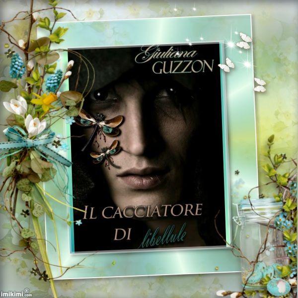 Il cacciatore di libellule di Giuliana Guzzon