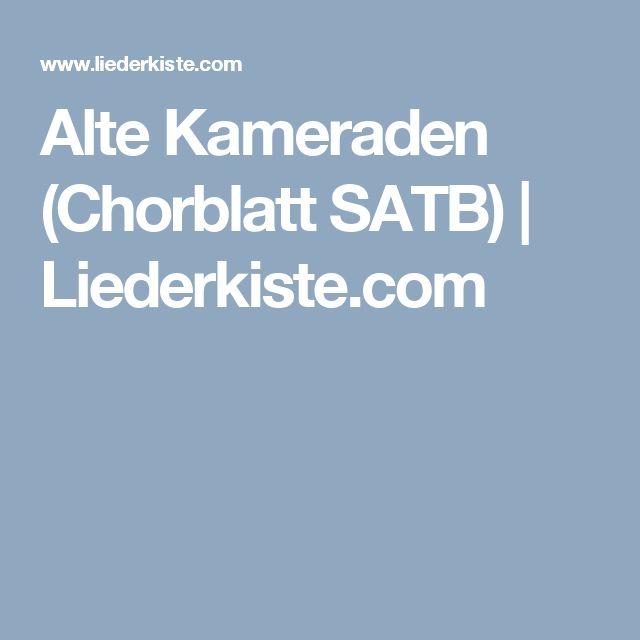 Alte Kameraden (Chorblatt SATB) | Liederkiste.com