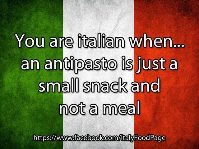 An antipasto is just a small snack and not a meal