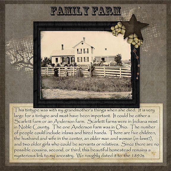 Family Farm...scrap about important homes and places in your family history.