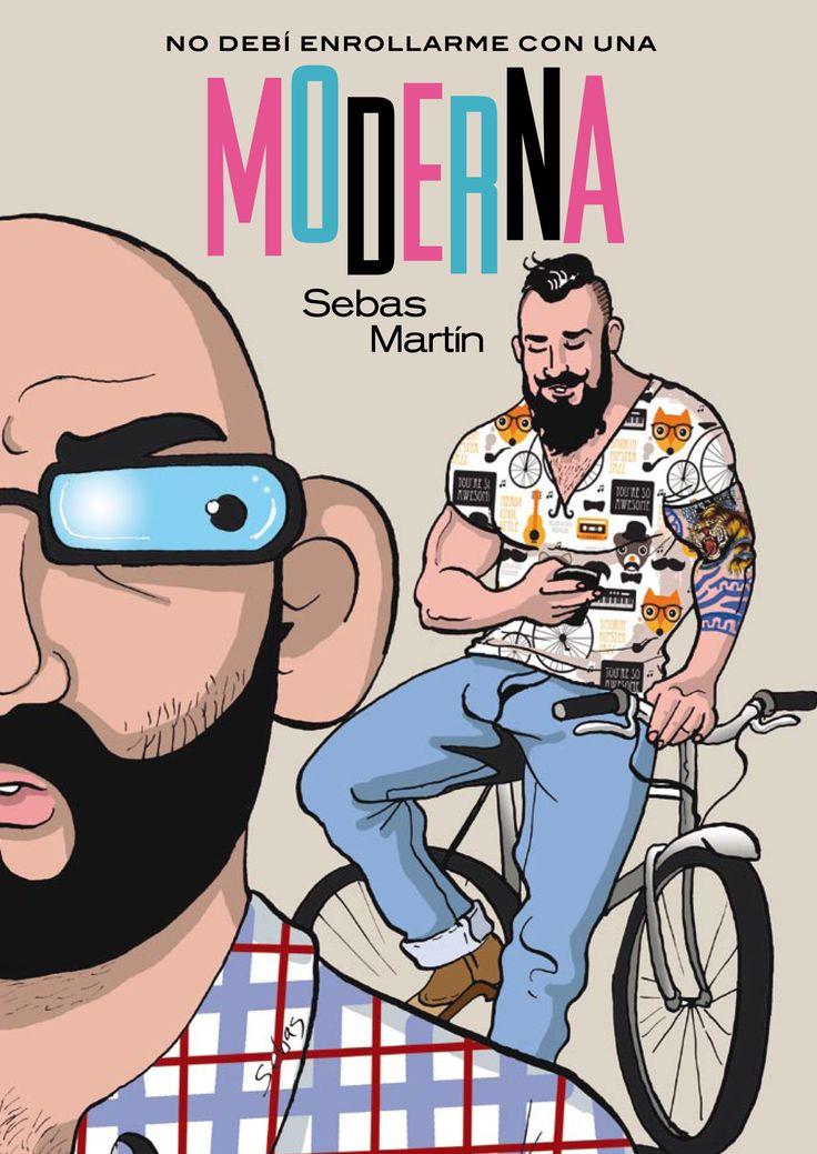 ABRIL-2018. Sebas Martín. No debí enrollarme con una moderna.  C MAR.