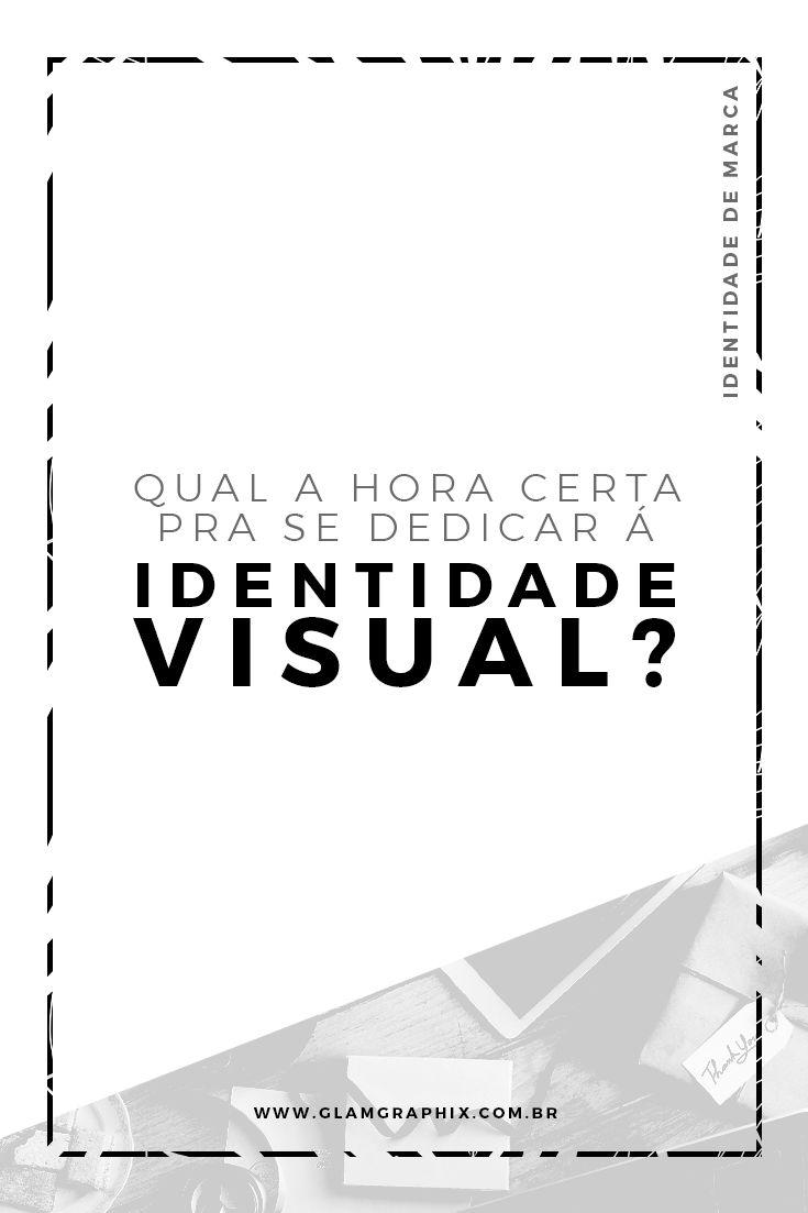 Qual a hora certa pra se dedicar à identidade visual?     identidade de marca / dicas / empreendorismo criativo / branding design