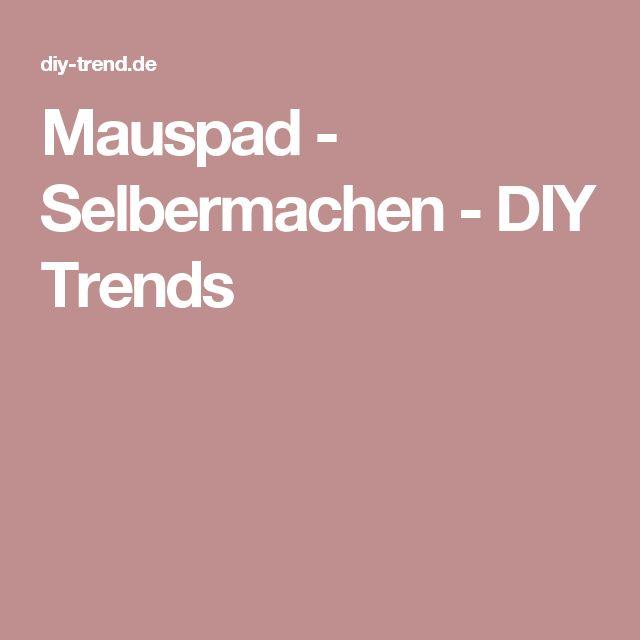 Mauspad - Selbermachen - DIY Trends