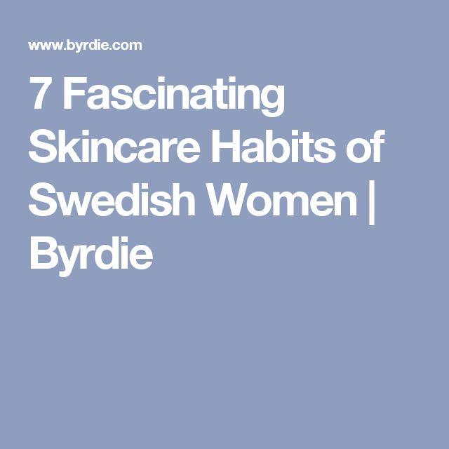 7 Fascinating Skincare Habits of Swedish Women | Byrdie