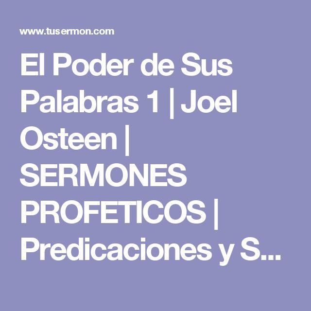 El Poder de Sus Palabras 1 | Joel Osteen | SERMONES PROFETICOS | Predicaciones y Sermones Escritos | TUSERMON.COM