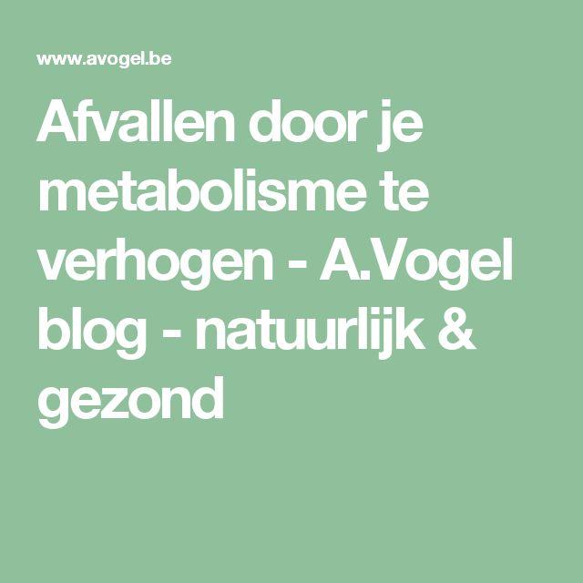 Afvallen door je metabolisme te verhogen - A.Vogel blog - natuurlijk & gezond