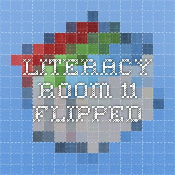 Literacy - Room 11 Flipped