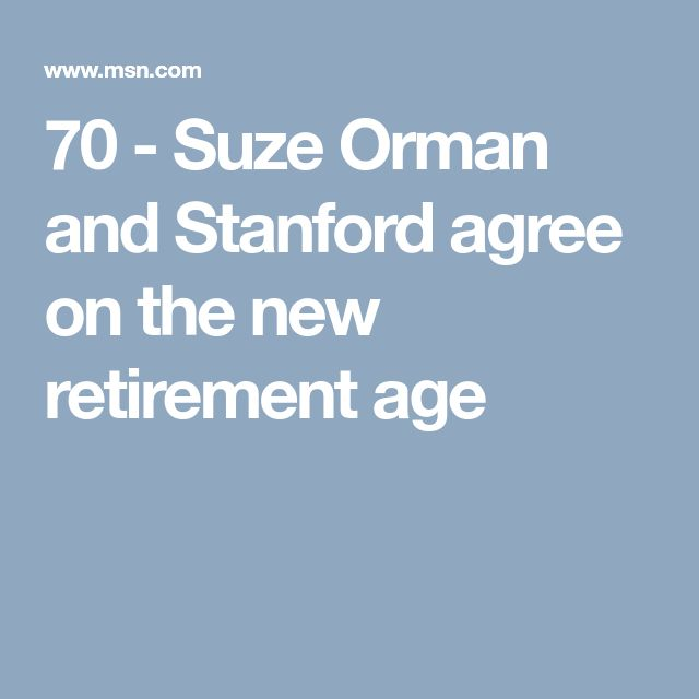 70 - Suze Orman and Stanford agree on the new retirement age
