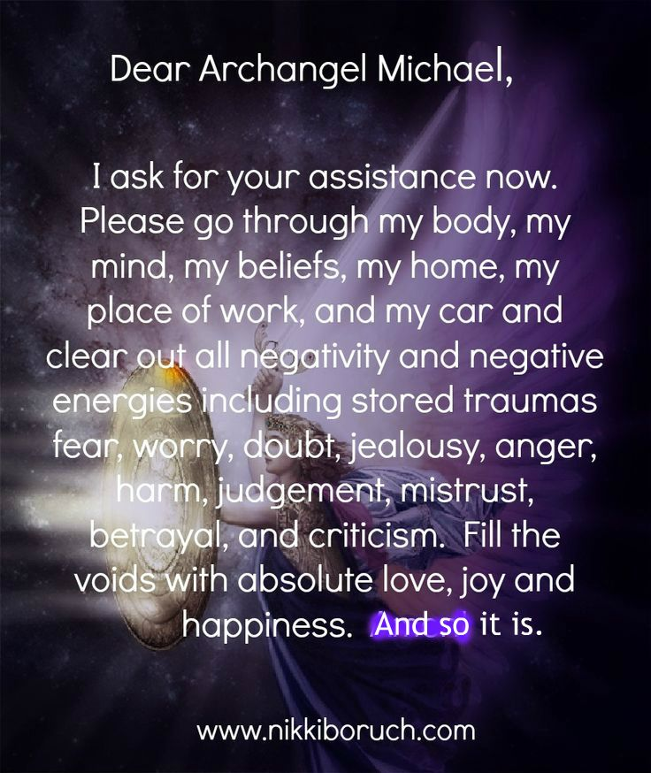 This is a newer version of the Prayer for Protection to Archangel Michael.When I say this prayer, I add in protection of bright light to surround me.  I covered up Amen and replaced it because the only one you should ever say Amen to is The Father, The Son and The Holy Spirit.
