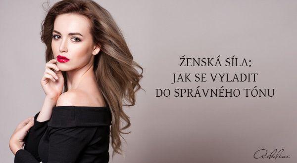 Ženská síla: jak se vyladit do správného tónu | Adaline.cz