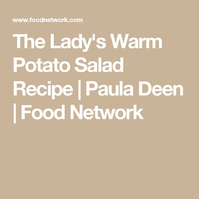 The Lady's Warm Potato Salad Recipe | Paula Deen | Food Network