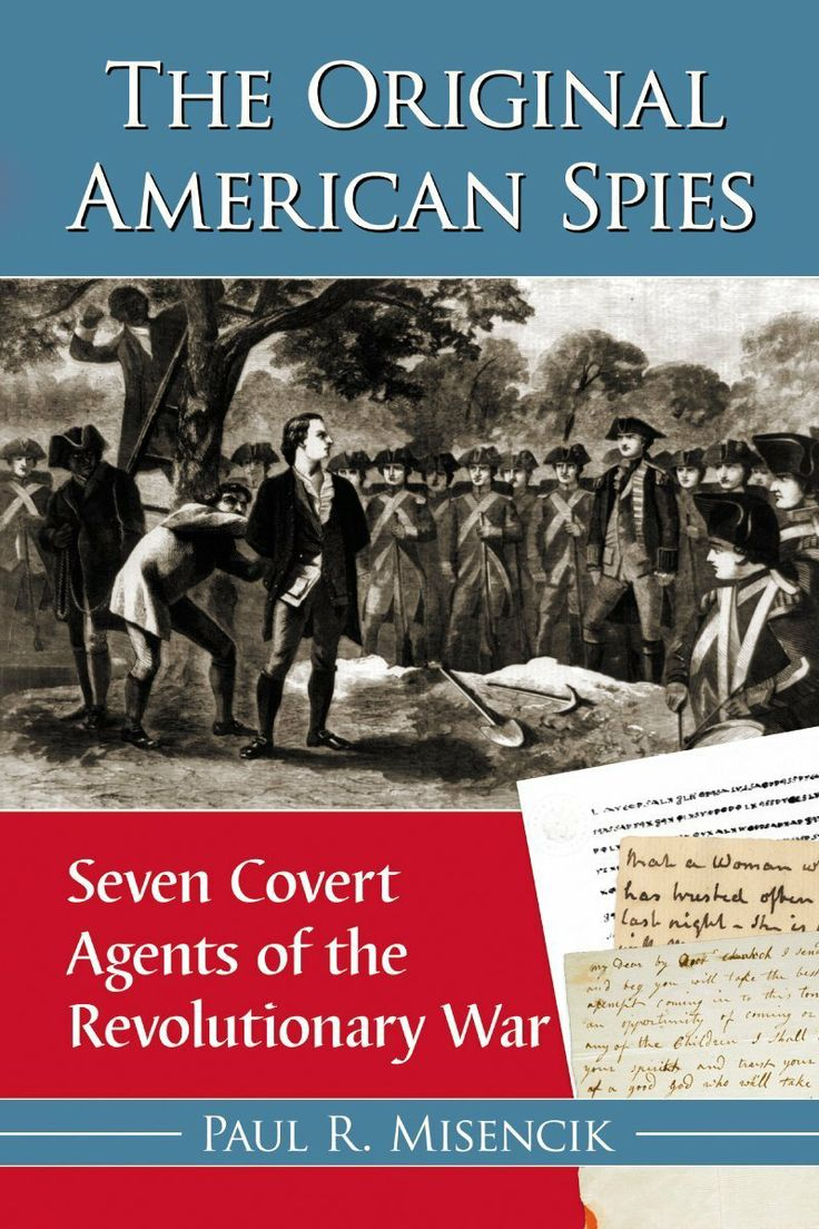 the spies through the american history Each episode features a conversation with a historian who helps us shed light on  important people and events in early american history ben franklin's world is.
