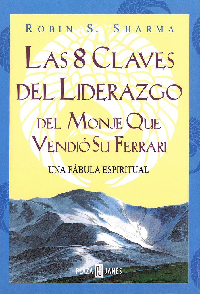 Las 8 claves del liderazgo del monje que vendió su ferrari - Libro                                                                                                                                                                                 Más